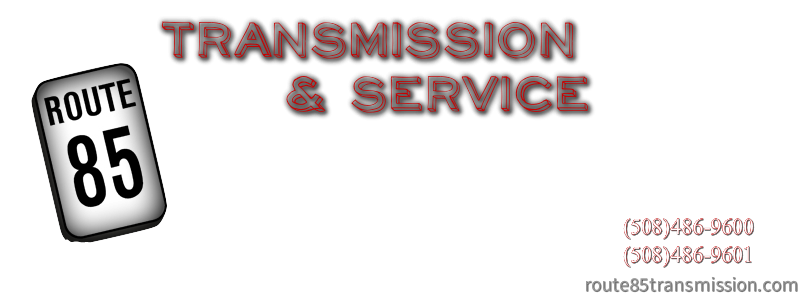 Route 85 Transmission & Service  <br />267B Maple Street (Rt.85), Marlborough, MA 01752<br />508-486-9600        Affordable, Friendly, Personal Service